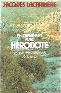En cheminant avec Hérodote : voyage aux extrémités de la terre, Lacarrière, Jacques