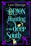 Demon Hunting In The Deep South by Lexi George front cover