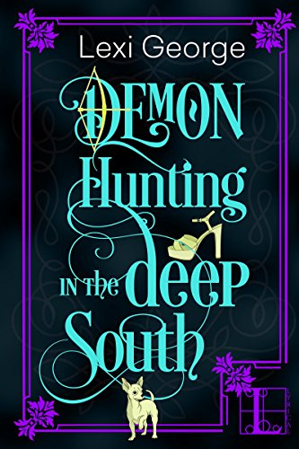 Demon Hunting in the Deep South (Demon Hunting Series Book 2) ()