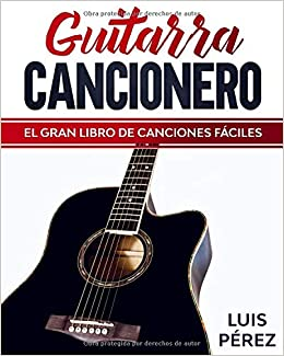 Guitarra Cancionero El Gran Libro De Canciones Fáciles Amazon Co Uk Pérez Luis Books