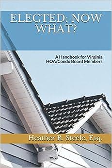 Heather R Steele Esq: Elected: Now What?: A Handbook For Virginia Hoa/condo Board Members Libro PDF y otros mejores libros