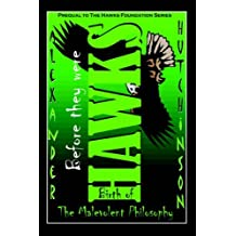 Before they were HAWKS: Birth of The Malevolent Philosophy by Alex Hutchinson (2005-11-08)