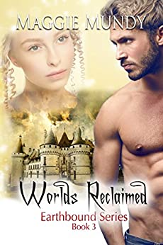 Worlds Reclaimed (Earthbound Series Book 3) by [Mundy, Maggie]