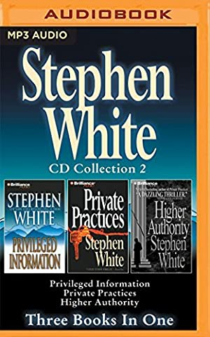 Stephen White - Alan Gregory Series: Books 1-3: Privileged Information, Private Practices, Higher Authority by Stephen White (Stephen White Private Practices)