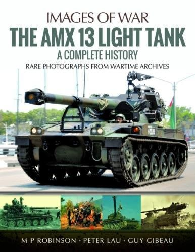 The AMX 13 Light Tank: A Complete History (Images of - Armoured Light