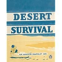 Desert Survival (Air Ministry Survival Guide, Band 3)