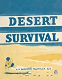 Desert Survival (Air Ministry Survival Guide)