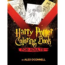 Harry Potter Coloring Book For Adults: Adult Coloring Books - Stress Relief Coloring (Volume 4) by Alex O'Connell (2016-03-26)