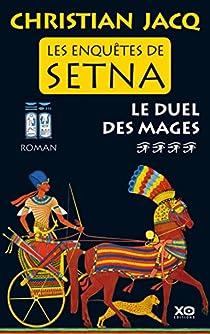 Les enquêtes de Setna, tome 4 : Le duel des mages par Jacq