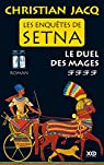 Les enquêtes de Setna, tome 4 : Le duel des mages par Christian Jacq