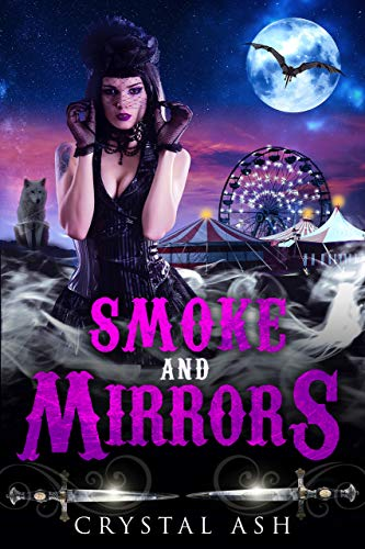 (Smoke And Mirrors: A Reverse Harem Paranormal Romance (Harem of Freaks Book 3))