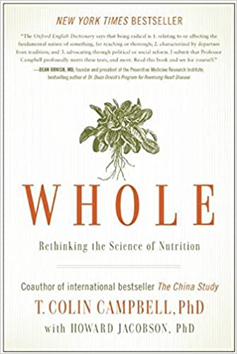 Whole: Rethinking the Science of Nutrition: Amazon.es: Colin T. Campbell: Libros en idiomas extranjeros