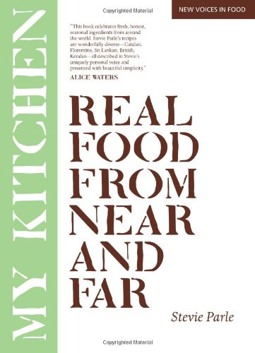 Image of My Kitchen: Real Food From Near And Far (New Voices in Food)