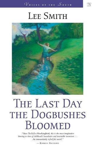 Download The Last Day the Dogbushes Bloomed: A Novel (Voices of the South) pdf epub