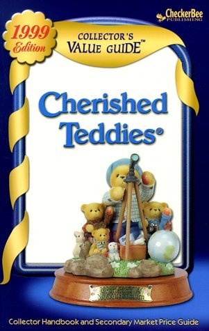 By Collectors Publishing Co - Cherished Teddies: Collector's Value Guide: Secondary Market Pric (3rd Edition) (1999-04-16) [Paperback] (Teddies Cherished Collectors)