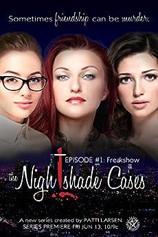 Freak Show (Episode One: The Nightshade Cases) by [Larsen, Patti]