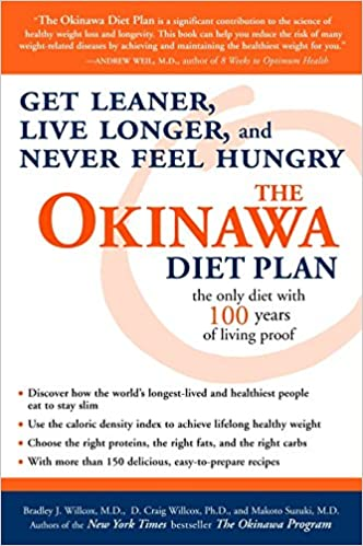 The Okinawa Diet Plan Get Leaner Live Longer And Never