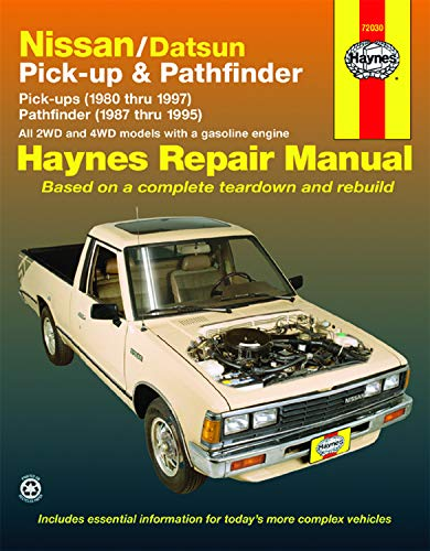 Nissan / Datsun Pick-up, '80-'97 & Pathfinder, '87-'95 Technical Repair Manual (Haynes Repair Manuals)