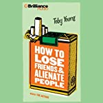 How to Lose Friends and Alienate People | Toby Young