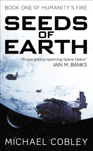 Read Online Seeds of Earth (Humanity's Fire) pdf