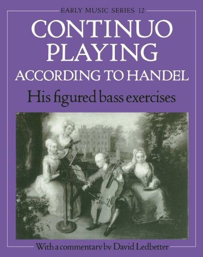 (Continuo Playing According to Handel: His Figured Bass Exercises (Oxford Early Music Series))