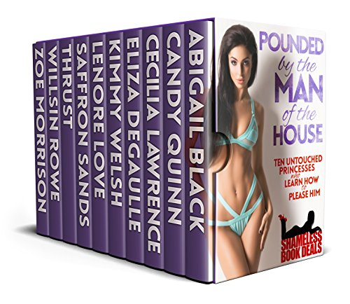 Pounded by the Man of the House: Ten Untouched Princesses who Learn how to Please Him (Shameless Book Bundles 16)
