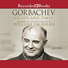 Gorbachev: His Life and Times Audiobook by William Taubman Narrated by Henry Strozier