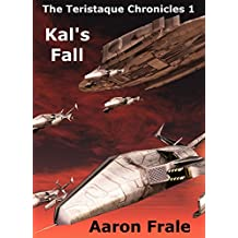 Kal's Fall (Part 1) (The Teristaque Chronicles)