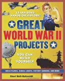 Great World War II Projects, Sheri Bell-Rehwoldt, 0977129411