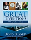 Great Inventions of Our Time, David Ellyard, 1741104890