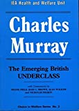 img - for The Emerging British Underclass (Choice in Welfare Series No. 2) by Charles Murray (1990-05-03) book / textbook / text book