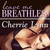 Leave Me Breathless: Ross Siblings Series, Book 3 | Cherrie Lynn