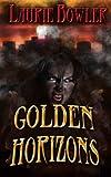 Golden Horizons (Moon Rising Book 3)