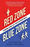 img - for Red Zone, Blue Zone: Turning Conflict into Opportunity 1st edition by Osterhaus, James, Jurkowski, Joseph, Hahn, Todd (2015) Paperback book / textbook / text book