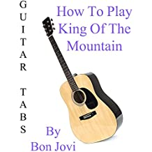 """How To Play """"King Of The Mountain"""" By Bon Jovi - Guitar Tabs"""