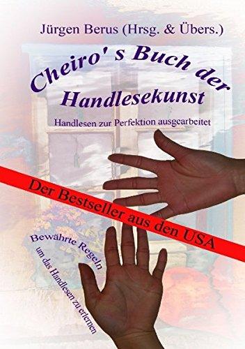 Cheiro' s Buch der Handlesekunst: Handlesen zur Perfektion ausgearbeitet Taschenbuch – 9. September 2009 Jürgen Berus Books on Demand 383911358X Esoterik