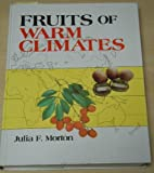 Fruits of Warm Climates, Morton, Julia F., 0961018410