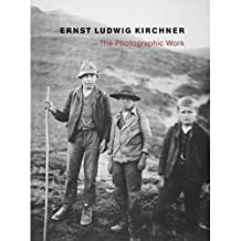 Ernst Ludwig Kirchner: The Photographic Work by Kornfeld, Eberhard, Scotti, Roland, Wyss, Kurt (2006) Hardcover