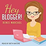 Hey Blogger!: A Not-Quite 18-Minute Tutorial for Your First Blog | Renee Marchol