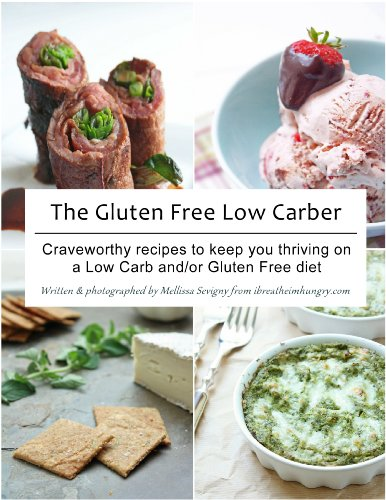 The Gluten Free Low Carber: Craveworthy recipes to keep you thriving on a low carb and or Gluten Free Diet! by Mellissa Sevigny
