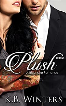 Plush Book 2: A Billionaire Romance by [Winters, KB]