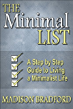 The Minimal LIST: A Step by Step Guide to Living a Minimalist Life