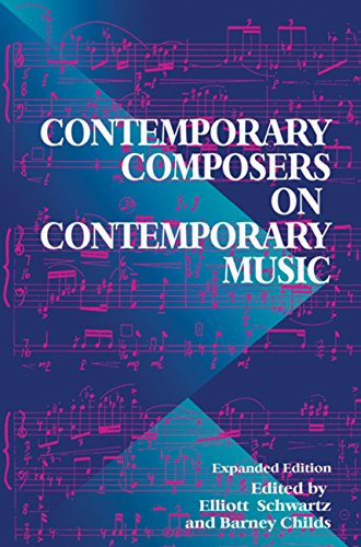 Contemporary Composers On Contemporary Music (Da Capo Press music reprint series)