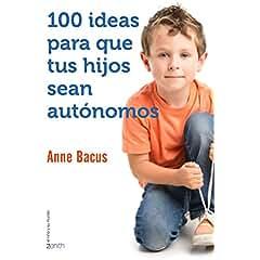 100 ideas para que tus hijos sean autónomos book jacket