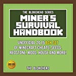 Miner's Survival Handbook: Unofficial 2015 Box Set of Minecraft Cheats, Seeds, Redstone, Mods, House and More! |  The Blokehead