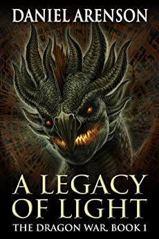 A Legacy of Light (The Dragon War Book 1) by [Arenson, Daniel]