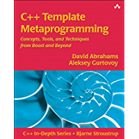 C++ Template Metaprogramming: Concepts, Tools, and Techniques from Boost and Beyond, Portable Documents (C++ In-Depth Series) (English Edition)