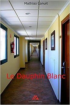 Le Dauphin Blanc