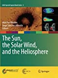 The Sun, the Solar Wind, and the Heliosphere, , 9400735057