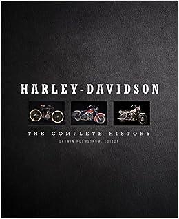 Harley-Davidson: The Complete History: Darwin Holmstrom